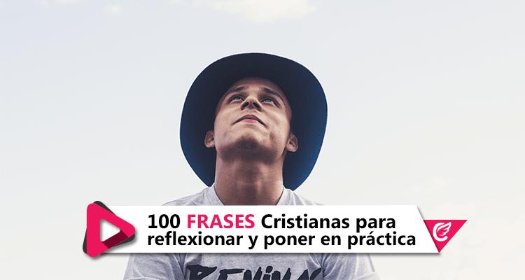 100 Frases Cristianas Para Reflexionar Y Poner En Práctica