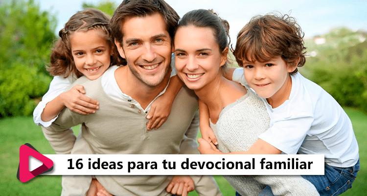 16 ideas para tu devocional familiar - #CelestialStereo