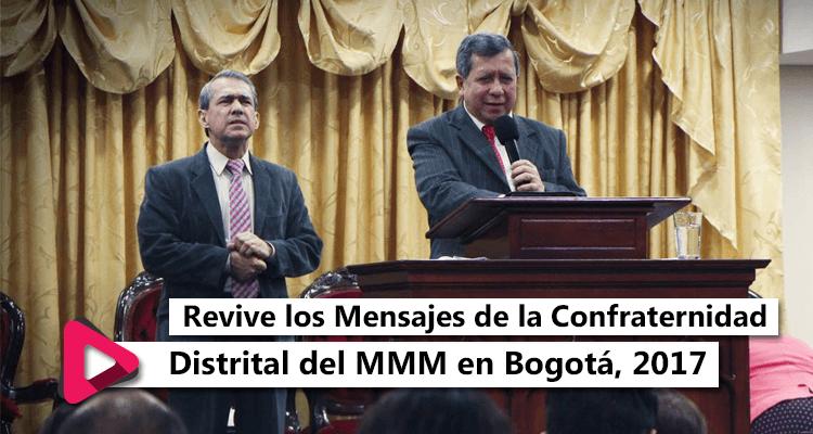 Revive todos los mensajes de la Confraternidad Distrital del Movimiento Misionero Mundial, Bogotá 2017