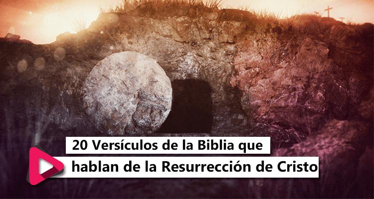 20 versiculos de la Biblia que hablan de la Resurrección de Cristo - Celestial Stereo