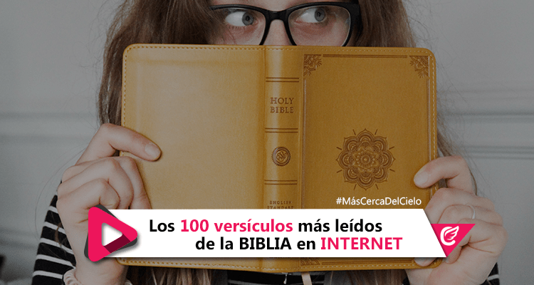 Los 100 versículos de la Biblia más leídos en Internet - Más cerca del cielo